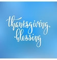 Thanksgiving Blessings lettering typography vector image vector image