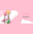 breast cancer awareness pink ribbon tulip flower vector image
