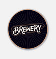 coaster for beerl with hand written lettering vector image vector image