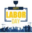 happy labor day worker background image vector image