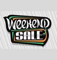 logo for weekend sale vector image vector image