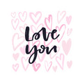 love you valentines day print handwritten vector image