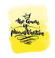 queen procrastination vector image vector image