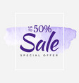sale final up to 50 off sign over art brush vector image vector image