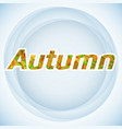 autumn seasonal clean background vector image