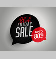 black friday sale chat bubble template vector image vector image