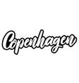 copenhagen capital denmark lettering phrase on vector image vector image