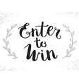 Enter to Win Sign Win Prize Win in Lottery vector image vector image