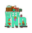 weekend lettering car family go to camping line vector image