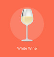 white wine cassical alcohol drink elegant glass vector image vector image