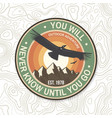 you will never know until you go summer camp vector image vector image