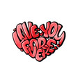 big heart with lettering - love you forever vector image vector image
