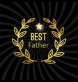 golden best father label with wreath design vector image