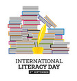 international literacy day poster with pile of vector image vector image