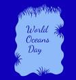 world oceans day view from an underwater cave vector image vector image