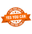 yes you can ribbon yes you can round orange sign vector image vector image