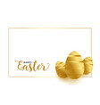 happy easter golden eggs with text space vector image