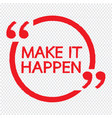 make it happen design vector image