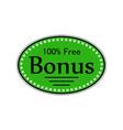 catchy sticker bonus 100 percent free vector image vector image