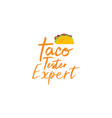 food quote lettering typography taco tester expert vector image vector image