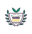 handmade with love logo template quality since vector image