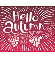Hello Autumn lettering with grape vector image