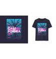 california stylish graphic t-shirt design vector image vector image