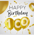 happy birthday 100 hundred year gold balloon card vector image vector image