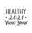 healthy new year 2021 lettering black white vector image vector image