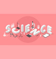 isometric science concept vector image