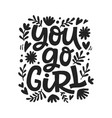 you go girl typography poster vector image vector image