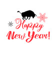 holiday greeting card with a new year and a bull vector image