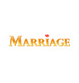 marriage - golden label on white vector image vector image