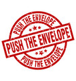 push the envelope round red grunge stamp vector image vector image
