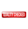 quality checked red square 3d realistic isolated vector image vector image