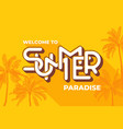 welcome to summer paradise typography on yellow vector image