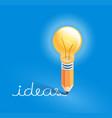 light bulb on pencil writing ideas text vector image