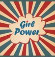 girl power feminism slogan retro poster vector image