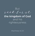 biblical phrase from matthew gospel 633 but seek vector image vector image