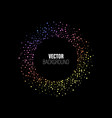 colorful sparkles circle on black background vector image vector image