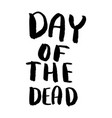 day dead lettering phrase on white vector image