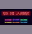 neon name of rio de janeiro city vector image