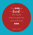 biblical phrase from john 316 for god so loved vector image vector image
