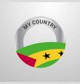 sao tome and principe my country flag badge vector image
