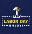 1st may labor day enjoy blue background ima vector image vector image