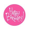 Happy Birthday calligraphy vector image
