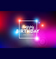 happy birthday card background with text quote vector image vector image