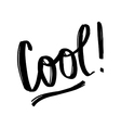 Cool Hand lettering vector image vector image