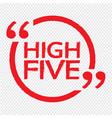 high five design vector image