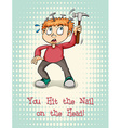 Idiom hit the nail on the head vector image vector image